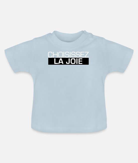 Optimist Baby T-Shirts - Choose joy - Baby T-Shirt light blue