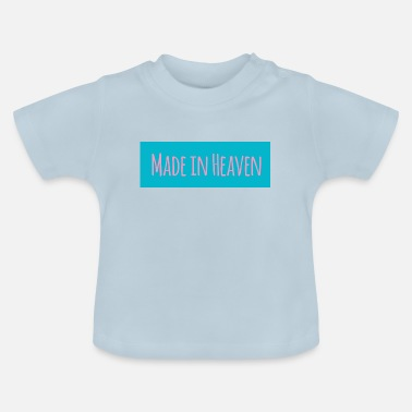 Heaven Made in Heaven - Baby T-shirt