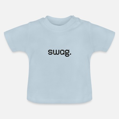 swag. - Baby T-Shirt