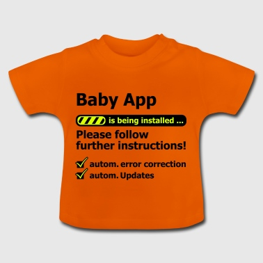 Baby App loading funny present birth pregnancy - Baby T-Shirt