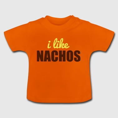 I like Nachos - Baby T-shirt