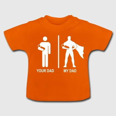 your dad, my dad - Baby T-shirt