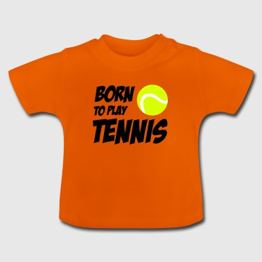 Born To Play Tennis - Maglietta per neonato