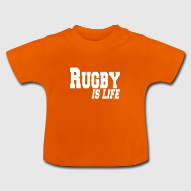 rugby is life - Baby T-Shirt