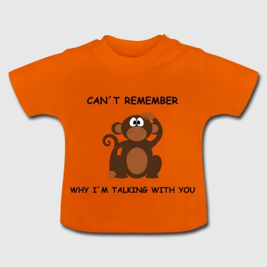 Can't remember why I'm talking to you - Baby T-Shirt