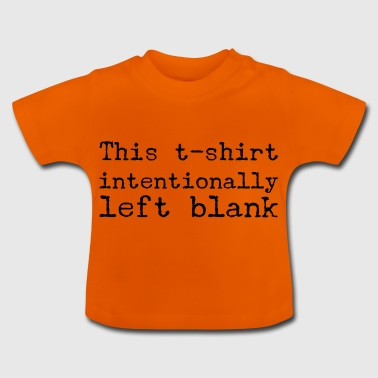 intentionally blank - Baby T-Shirt