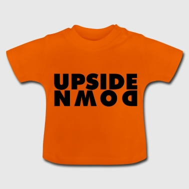 Upside down - Baby T-Shirt