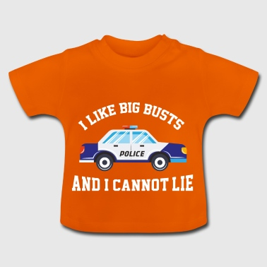I Like Big Busts And I Cannot Lie Gift - Baby T-Shirt
