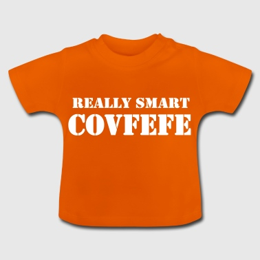 ReallySmartCovfefe w - Baby T-shirt