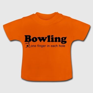 Bowling one finger in each hole Gift idea - Baby T-Shirt