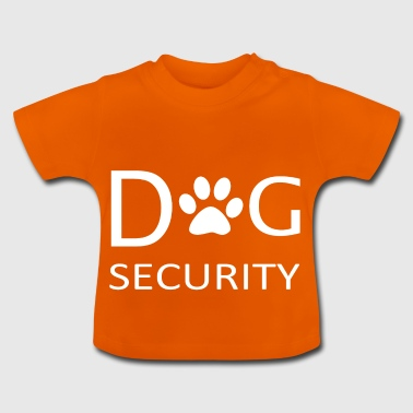 Dog Security - Baby T-Shirt