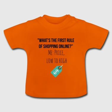 First rule of shopping online - Baby T-Shirt