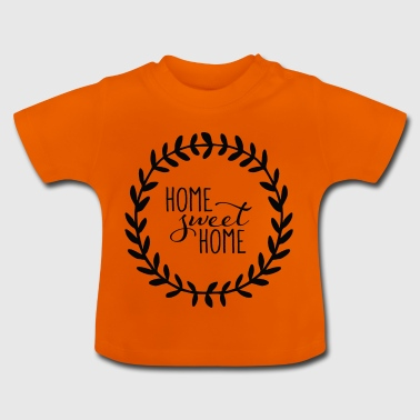 HOME SWEET HOME - T-shirt Bébé