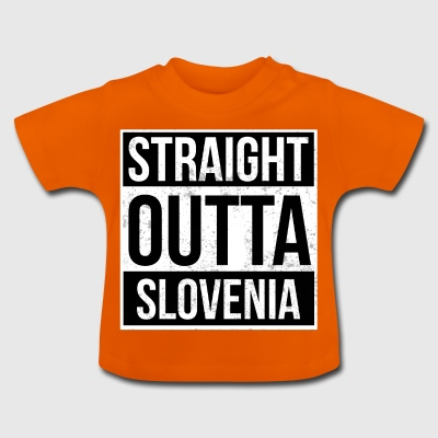 Straight Outta Slovenia! | Best country - Baby T-Shirt