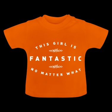 THIS GIRL IS FANTASTIC - Baby T-Shirt