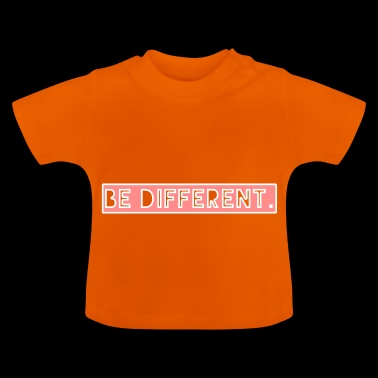 be different - Baby T-Shirt