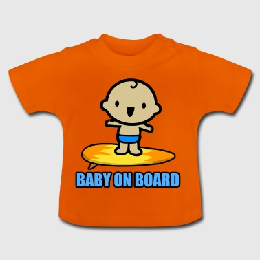 Baby on the surfboard! - Baby T-Shirt
