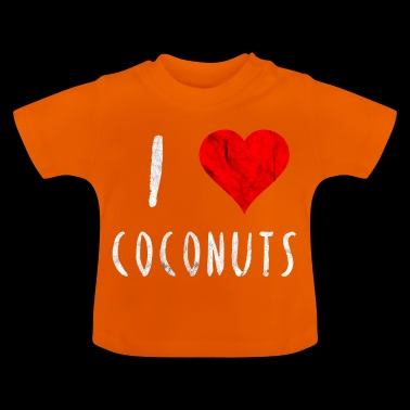 I love Coconuts Coconut Red Heart Gift idea - Baby T-Shirt