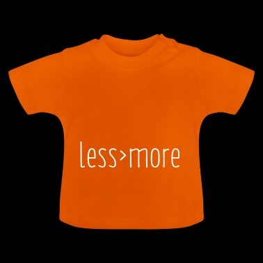 Less is More weiß - Baby T-Shirt