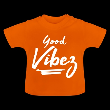 Good vibes - Baby T-Shirt