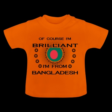 I AM GENIUS BRILLIANT CLEVER BANGLADESH - Baby T-Shirt