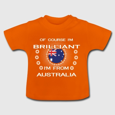 I AM GENIUS CLEVER BRILLIANT AUSTRALIA - Baby T-Shirt