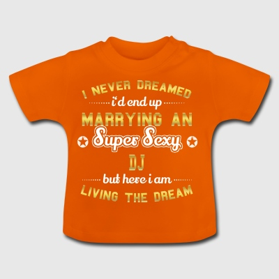 MARRY WIFE HUSAND SUPER SEXY DJ - Baby T-Shirt