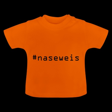 #naseweis - Baby T-shirt