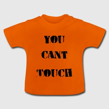 Do not Touch Design - Baby T-shirt