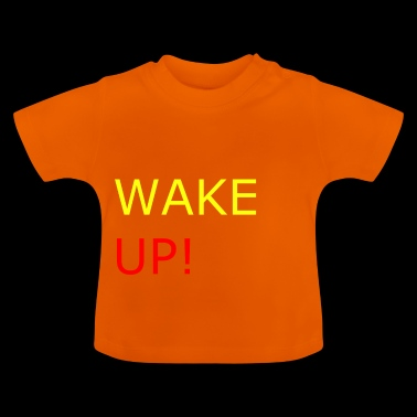 WAKE UP ! - T-shirt Bébé