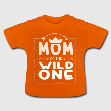 Mom of the Wild One Funny Gift - Baby T-Shirt