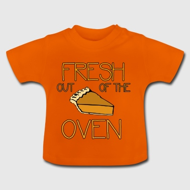 Fresh out of the Oven - Baby T-Shirt