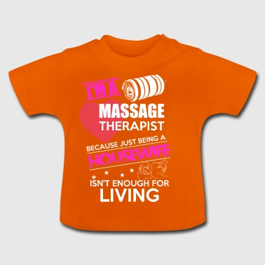 Housewife Massage Physio Gift - Baby T-Shirt