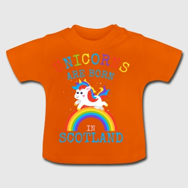 Unicorns are born in Scotland.Funny Sottish Gifts - Baby T-Shirt
