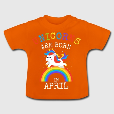 Einhörner werden im April Funny Birthday Party geboren - Baby T-Shirt