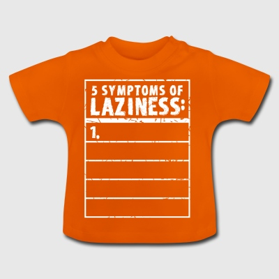 The 5 symptoms of laziness - Baby T-Shirt