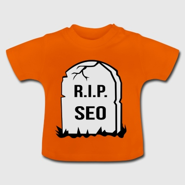 seo is dead - Baby T-Shirt