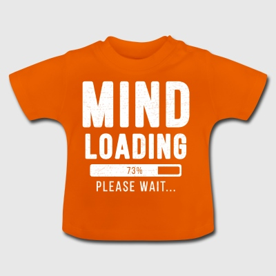 Mind loading ... please wait! | Mind shirt - Baby T-Shirt