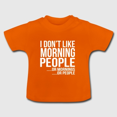 Mornings gift for Sarcastic People - Baby T-Shirt