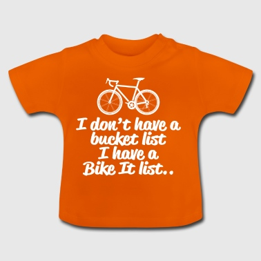 Cycling Bike it List - Baby T-Shirt