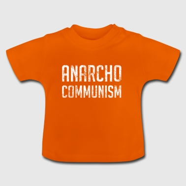Anarcho Communisme - T-shirt Bébé