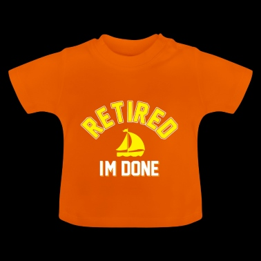 Retired in the done - pension pensioner gift grandpa grandma - Baby T-Shirt