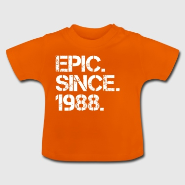 Epic. Since. 1988th - Baby T-Shirt