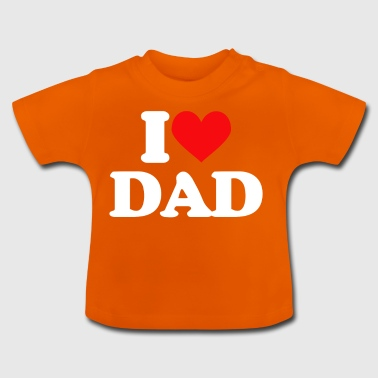 Love Dad Baby Vater - Baby T-Shirt