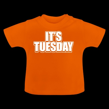 It's Tuesday Funny Day Of The Week Prank Prankster - Baby T-Shirt