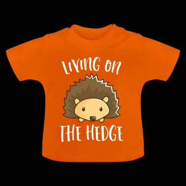 Living On The Hedge T-Shirt - Funny Spikey - Baby T-Shirt