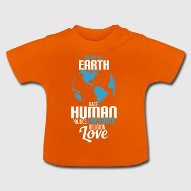 Birthplace - Earth - Race - Human - Politics - Baby T-Shirt