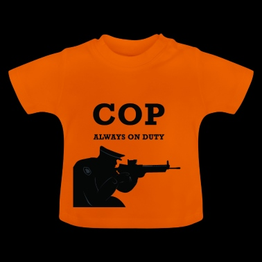 COP ALWAYS ON DUTY - Baby T-Shirt
