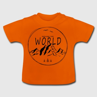 Explore the world - Baby T-Shirt