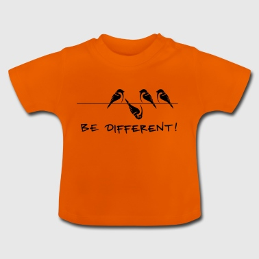 Spatz Vogel be different Sei anders cool Geschenk - Baby T-Shirt